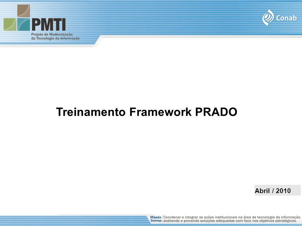Treinamento Framework PRADO Abril / 2010