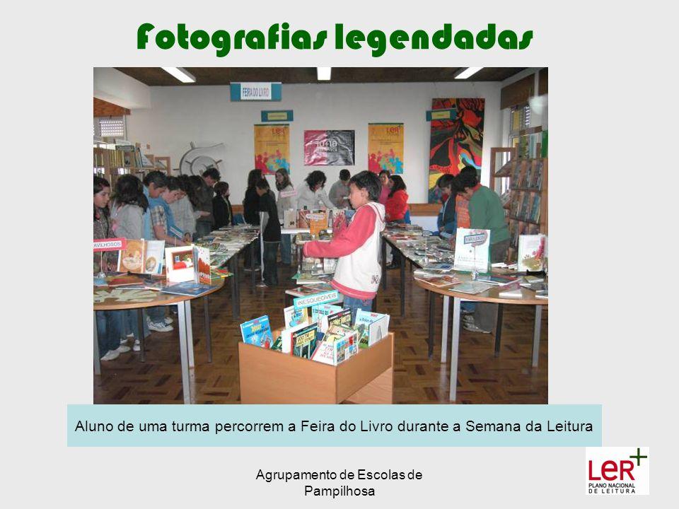 Agrupamento de Escolas de Pampilhosa Fotografias legendadas Aluno de uma turma percorrem a Feira do Livro durante a Semana da Leitura
