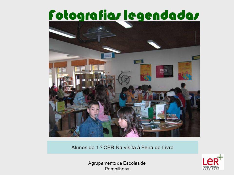 Agrupamento de Escolas de Pampilhosa Fotografias legendadas Alunos do 1.º CEB Na visita à Feira do Livro