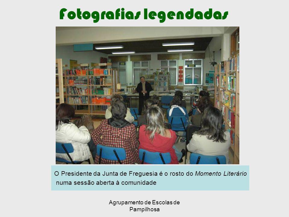 Agrupamento de Escolas de Pampilhosa Fotografias legendadas O Presidente da Junta de Freguesia é o rosto do Momento Literário numa sessão aberta à comunidade