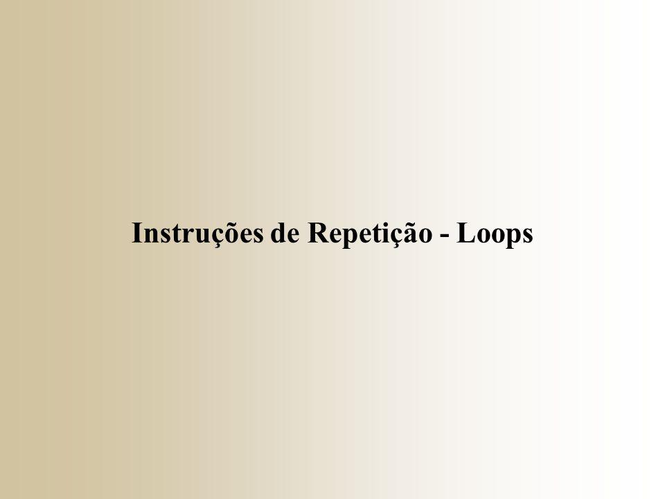 → Uma instrução de repetição (loop) permite especificar que um programa repita uma ação enquanto alguma condição satifaz uma expressão.