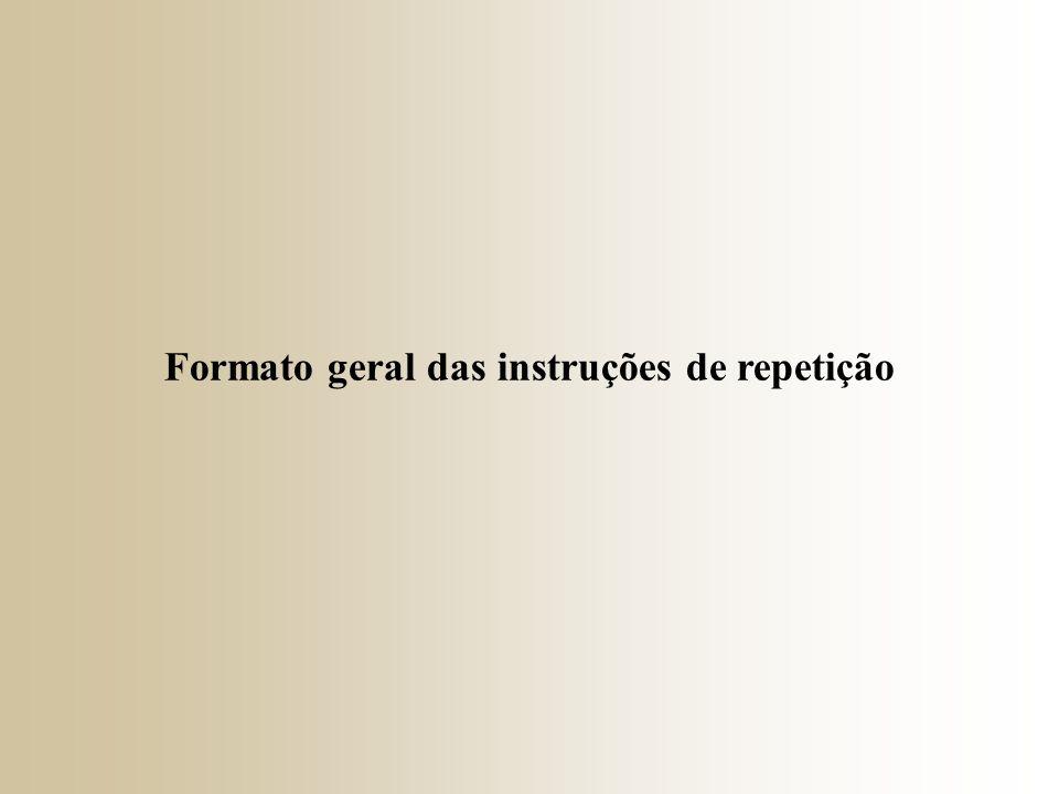 → Formato geral da instrução while ; → Executada enquanto a condiçãoDeContinuação for satisfatória; → Frequentemente chamada de instrução por sentinela.
