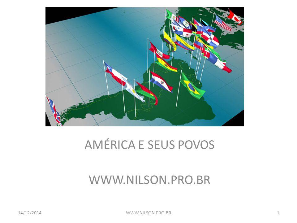 AMÉRICA E SEUS POVOS 14/12/2014WWW.NILSON.PRO.BR1