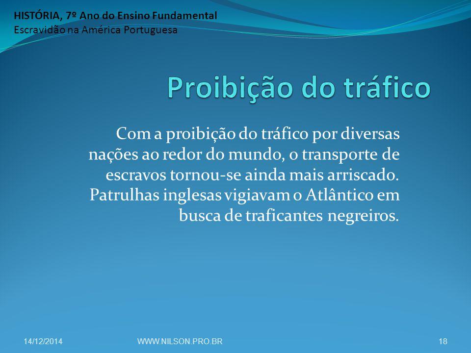 Com a proibição do tráfico por diversas nações ao redor do mundo, o transporte de escravos tornou-se ainda mais arriscado. Patrulhas inglesas vigiavam