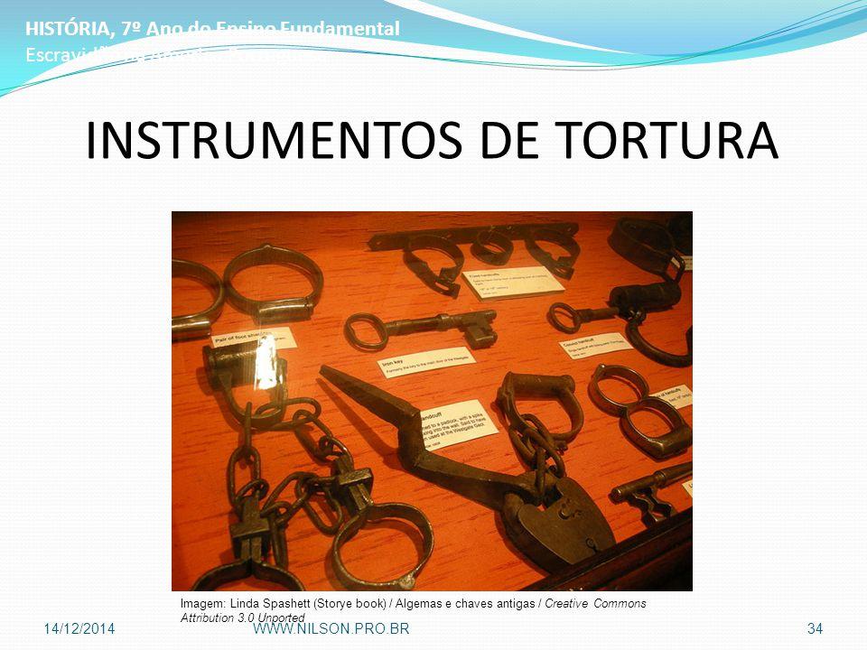 INSTRUMENTOS DE TORTURA HISTÓRIA, 7º Ano do Ensino Fundamental Escravidão na América Portuguesa Imagem: Linda Spashett (Storye book) / Algemas e chave