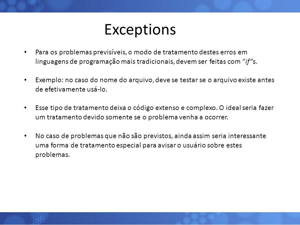 """Exceptions Para os problemas previsíveis, o modo de tratamento destes erros em linguagens de programação mais tradicionais, devem ser feitas com """"if""""s"""