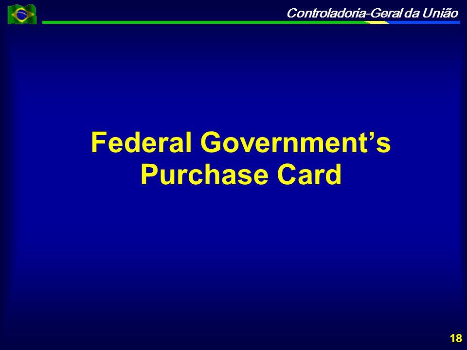 Controladoria-Geral da União 18 Federal Government's Purchase Card
