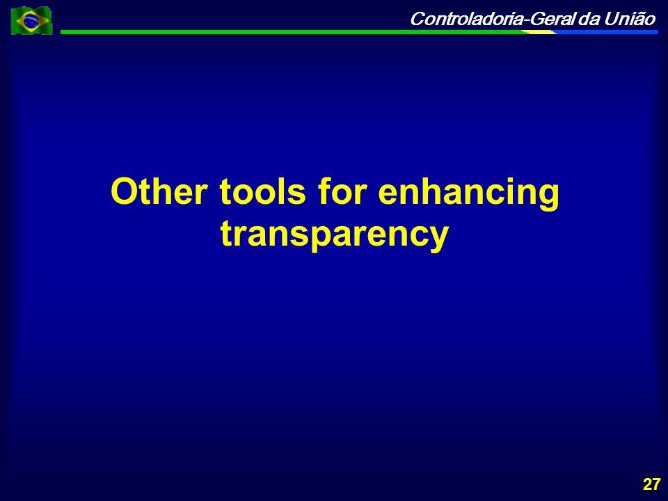 Controladoria-Geral da União Other tools for enhancing transparency 27