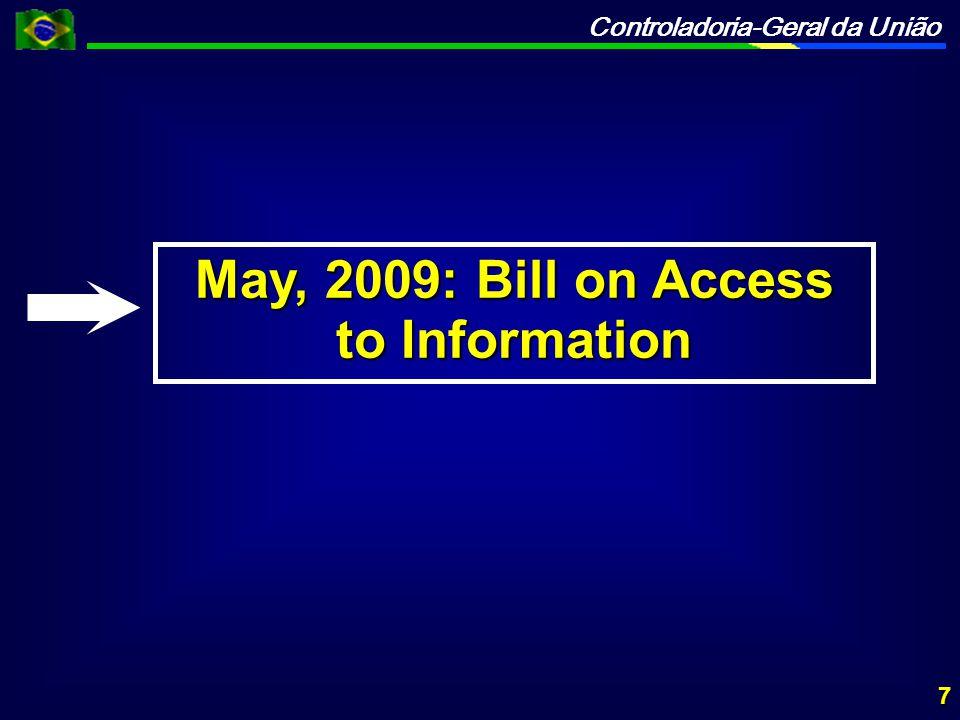 Controladoria-Geral da União May, 2009: Bill on Access to Information 7
