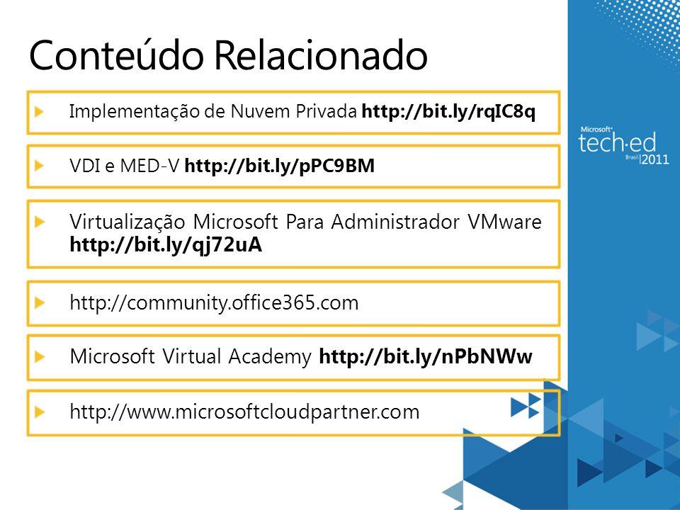 Conteúdo Relacionado Slide Obrigatorio Palestrantes, Por favor listar conteudos existentes dentro das paginas dos produtos (www.microsoft.co mbrasil) e paginas do TechNet e MSDN (technet.microsoft.