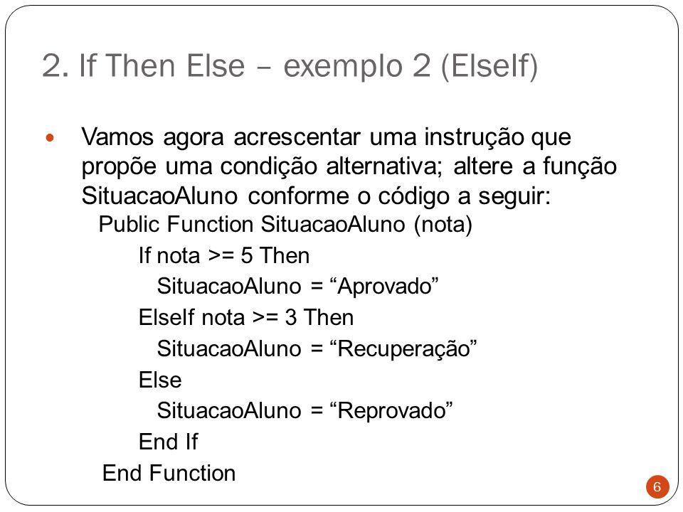 2. If Then Else – exemplo 2 (ElseIf) 7