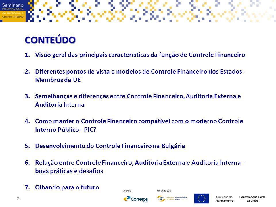 1.Visão geral das principais características da função de Controle Financeiro 2.Diferentes pontos de vista e modelos de Controle Financeiro dos Estado