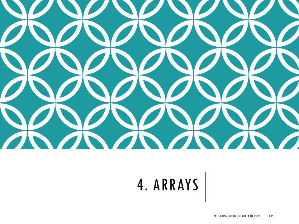 4. ARRAYS PROGRAMAÇÃO ORIENTADA A OBJETOS135