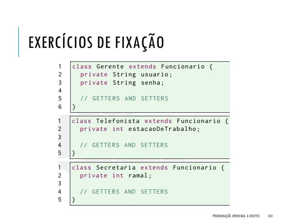 EXERCÍCIOS DE FIXAÇÃO PROGRAMAÇÃO ORIENTADA A OBJETOS204
