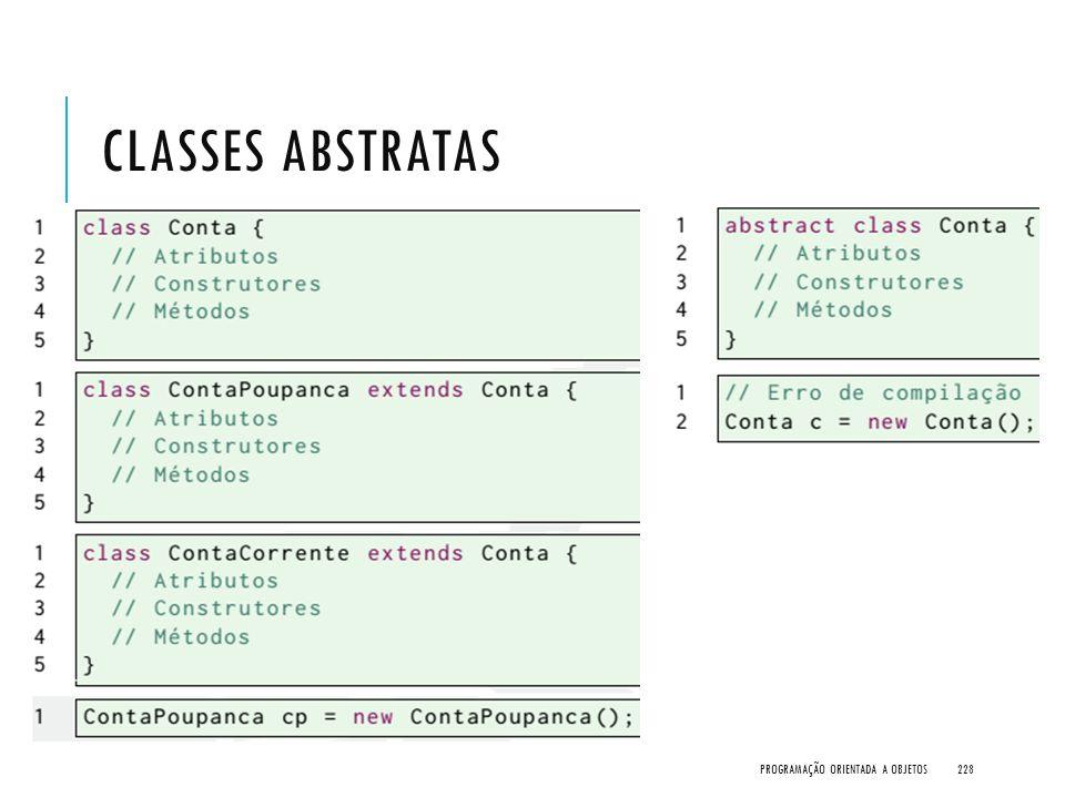 CLASSES ABSTRATAS PROGRAMAÇÃO ORIENTADA A OBJETOS228