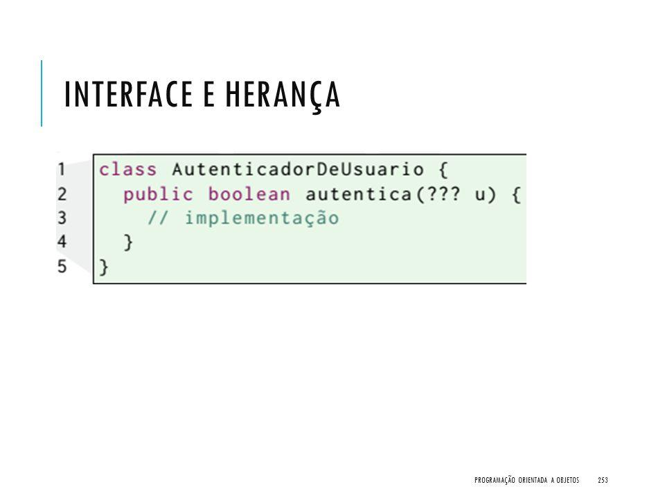 INTERFACE E HERANÇA PROGRAMAÇÃO ORIENTADA A OBJETOS253