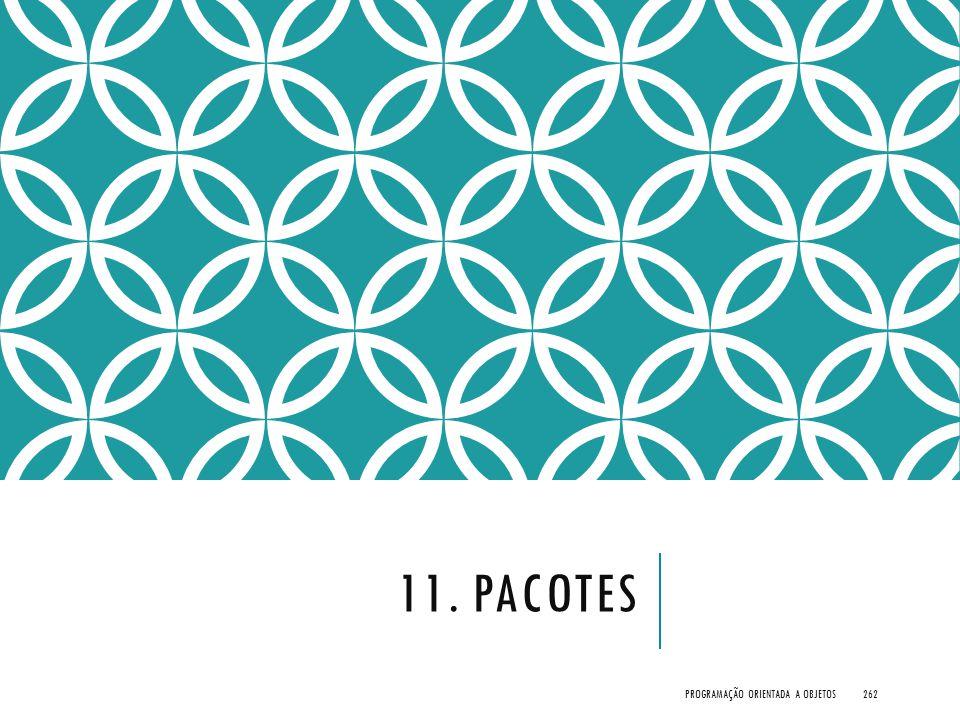 11. PACOTES PROGRAMAÇÃO ORIENTADA A OBJETOS262