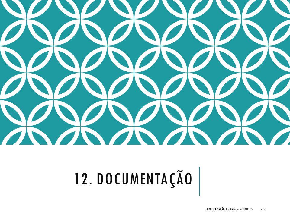 12. DOCUMENTAÇÃO PROGRAMAÇÃO ORIENTADA A OBJETOS279