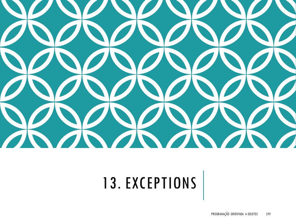 13. EXCEPTIONS PROGRAMAÇÃO ORIENTADA A OBJETOS299