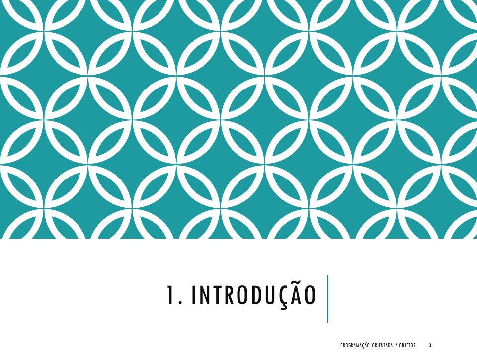 1. INTRODUÇÃO PROGRAMAÇÃO ORIENTADA A OBJETOS3