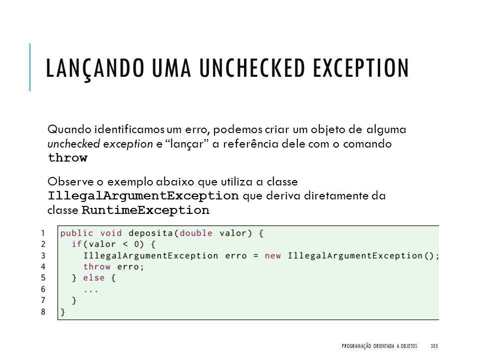 """LANÇANDO UMA UNCHECKED EXCEPTION Quando identificamos um erro, podemos criar um objeto de alguma unchecked exception e """"lançar"""" a referência dele com"""