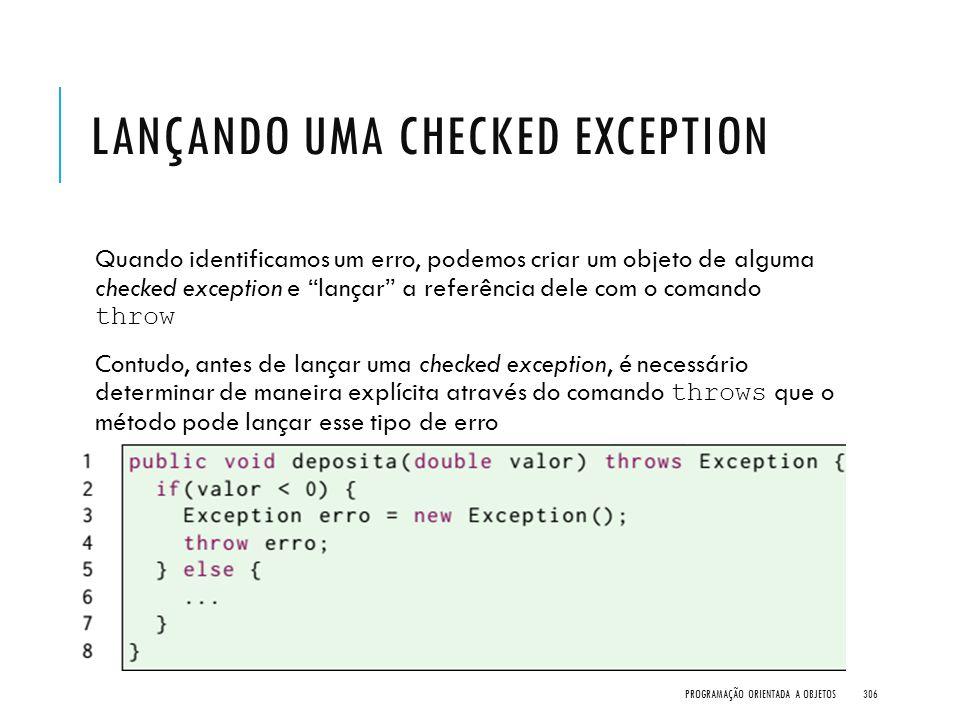 """LANÇANDO UMA CHECKED EXCEPTION Quando identificamos um erro, podemos criar um objeto de alguma checked exception e """"lançar"""" a referência dele com o co"""
