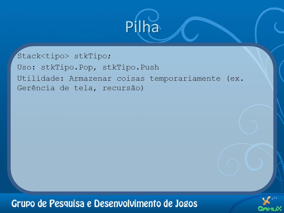 Pilha Stack stkTipo; Uso: stkTipo.Pop, stkTipo.Push Utilidade: Armazenar coisas temporariamente (ex. Gerência de tela, recursão) 23