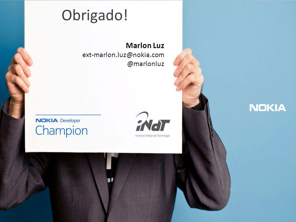 Marlon Luz ext-marlon.luz@nokia.com @marlonluz Obrigado!