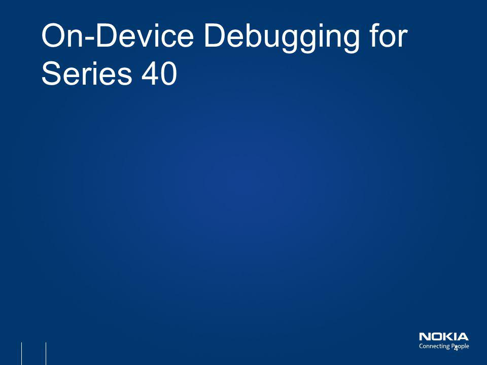 On-Device Debugging for Series 40 4