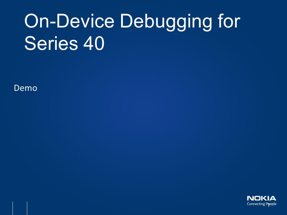 Demo On-Device Debugging for Series 40 7