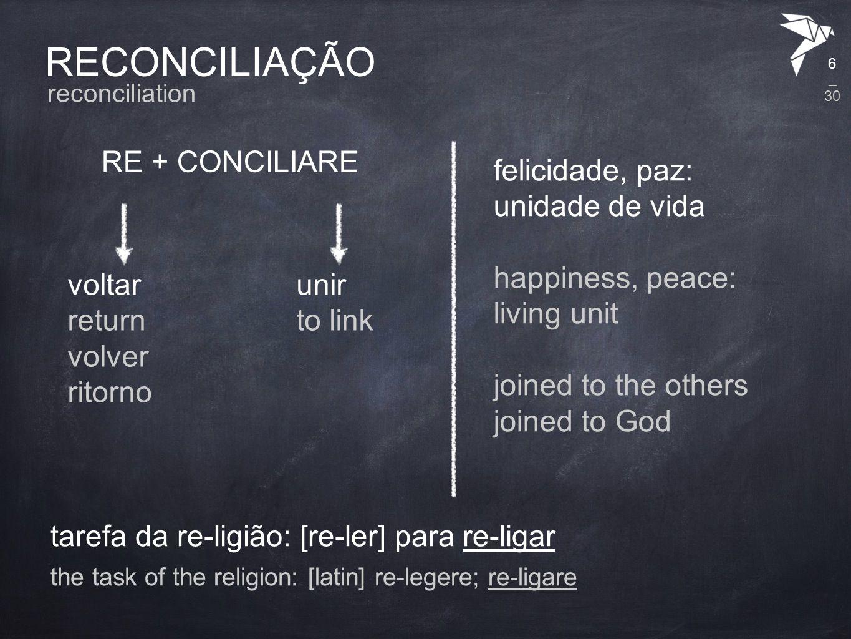 O CAMINHO CRISTÃO DA RECONCILIAÇÃO THE CHISTIAN WAY OF THE RECONCILIATION 17 O VALOR DA VIDA THE VALUE OF LIFE  _ 30