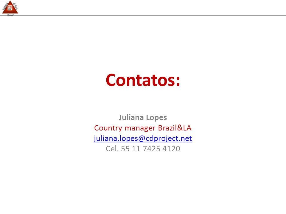 Contatos: Juliana Lopes Country manager Brazil&LA juliana.lopes@cdproject.net Cel. 55 11 7425 4120