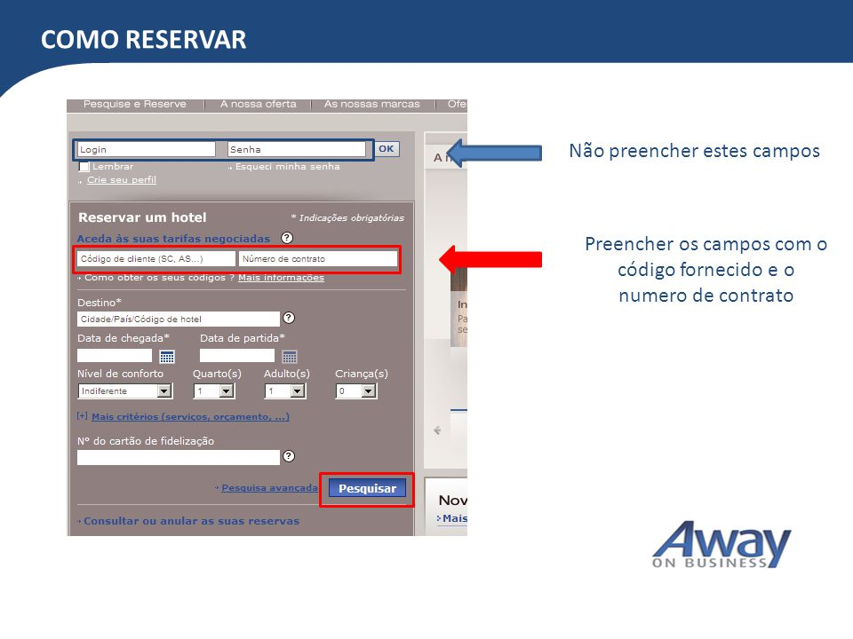 COMO RESERVAR Confira seus dados Selecione o hotel