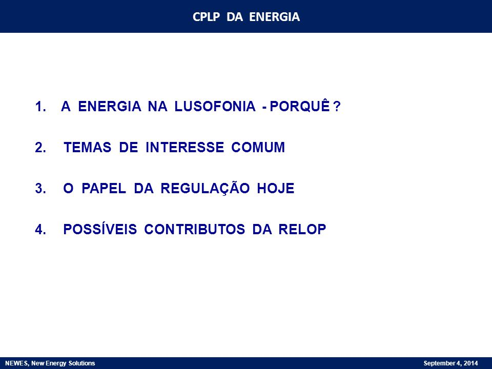 NEWES, New Energy Solutions September 4, 2014 CPLP DA ENERGIA 1.