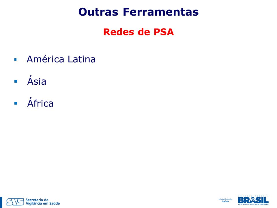 Redes de PSA  América Latina  Ásia  África Outras Ferramentas