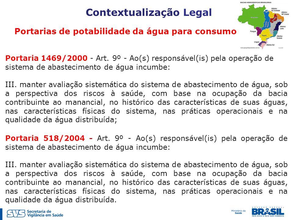 Portaria 1469/2000 - Art. 9º - Ao(s) responsável(is) pela operação de sistema de abastecimento de água incumbe: III. manter avaliação sistemática do s