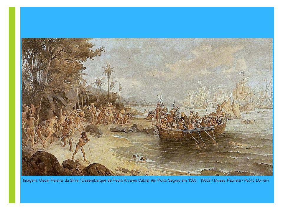 + 22 de abril de 1500  data oficial de intergração do território brasileiro no sistema mercantilista europeu, cujo comércio focava em ouro e especiarias.