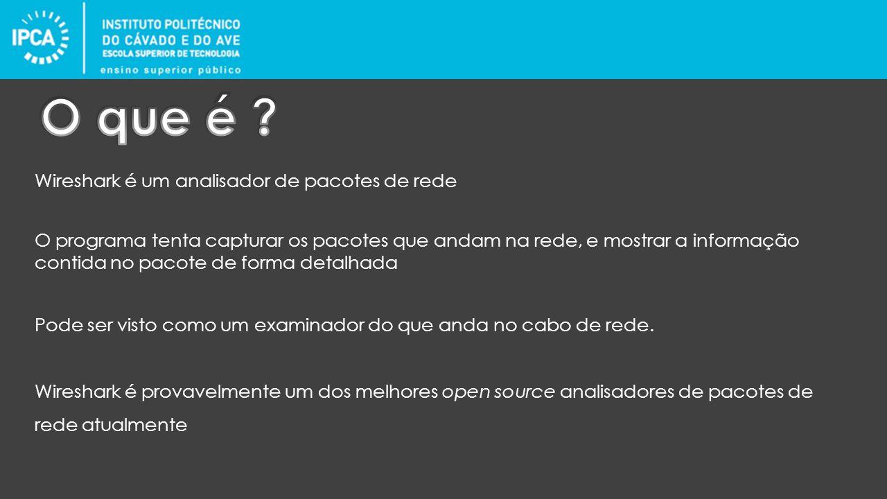 Wireshark é um analisador de pacotes de rede O programa tenta capturar os pacotes que andam na rede, e mostrar a informação contida no pacote de forma detalhada Pode ser visto como um examinador do que anda no cabo de rede.