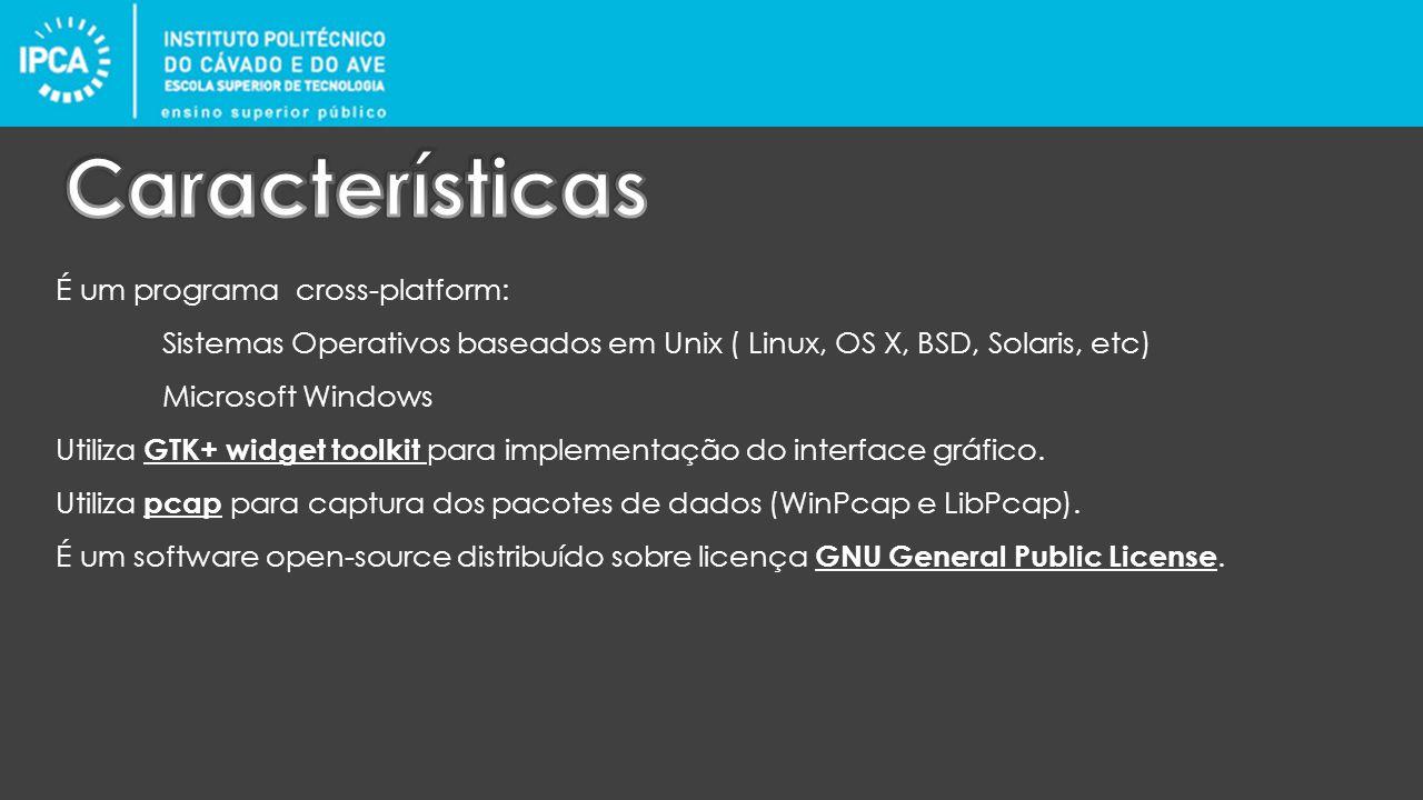 É um programa cross-platform: Sistemas Operativos baseados em Unix ( Linux, OS X, BSD, Solaris, etc) Microsoft Windows Utiliza GTK+ widget toolkit para implementação do interface gráfico.