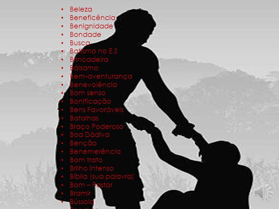 Atributos Absolvição Abundância Aconselhamento Acordo Admiração Adoração Afabilidade Ajuda Alegria Aleluia Aliança Alivio Altruísmo Amabilidade Amizad