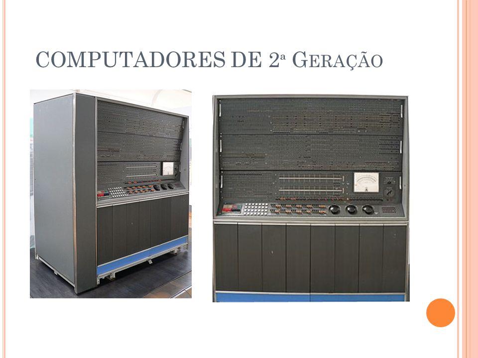 COMPUTADORES DE 2 ª G ERAÇÃO