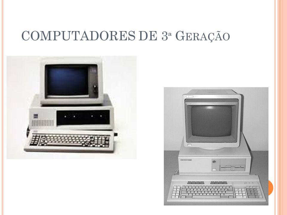 COMPUTADORES DE 3 ª G ERAÇÃO