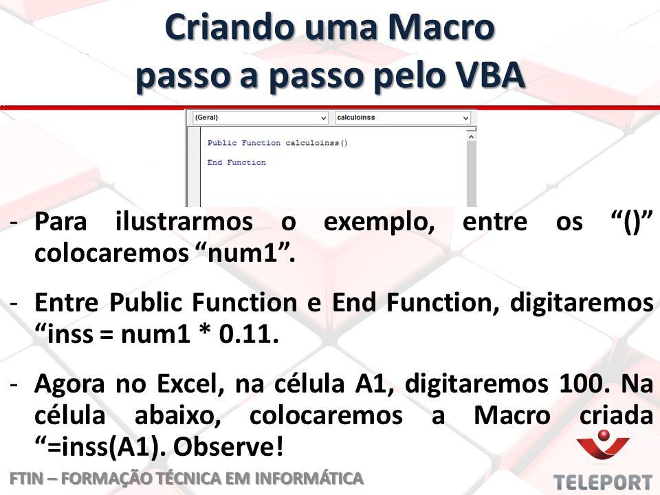 Criando uma Macro passo a passo pelo VBA - -Para ilustrarmos o exemplo, entre os () colocaremos num1 .
