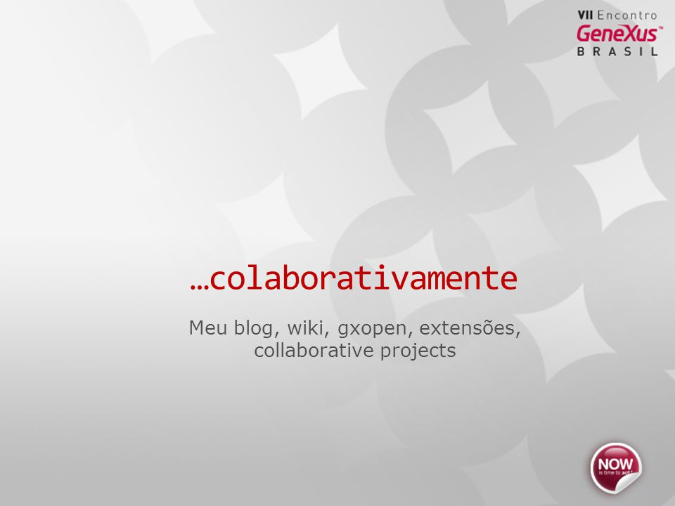 Meu blog, wiki, gxopen, extensões, collaborative projects …colaborativamente
