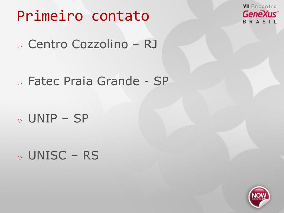 o Centro Cozzolino – RJ o Fatec Praia Grande - SP o UNIP – SP o UNISC – RS