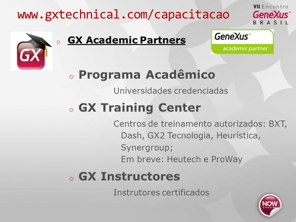 www.gxtechnical.com/capacitacao o GX Academic Partners o Programa Acadêmico Universidades credenciadas o GX Training Center Centros de treinamento autorizados: BXT, Dash, GX2 Tecnologia, Heurística, Synergroup; Em breve: Heutech e ProWay o GX Instructores Instrutores certificados