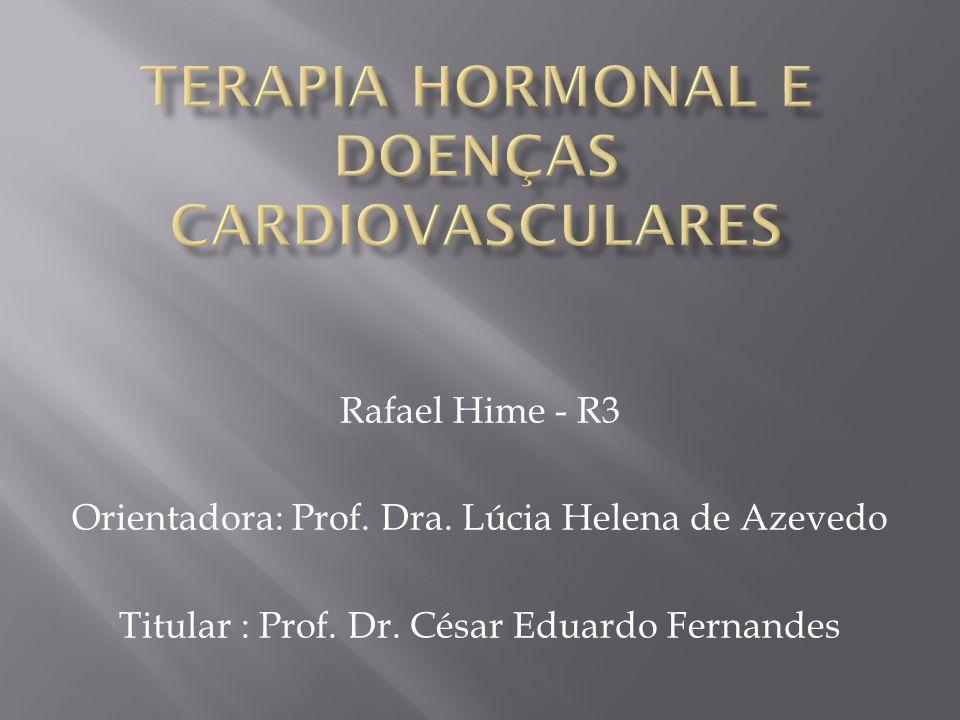  Doença cardiovascular e mortalidade  Tempo de menopausa: até 10 anos  Idade: < 60 anos  Tempo de tratamento: 6 ou mais anos  Inicio da TH antes da lesão endotelial