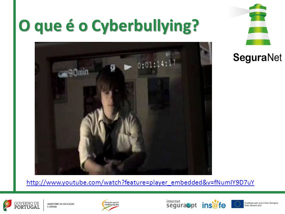 O que é o Cyberbullying? http://www.youtube.com/watch?feature=player_embedded&v=fNumIY9D7uY