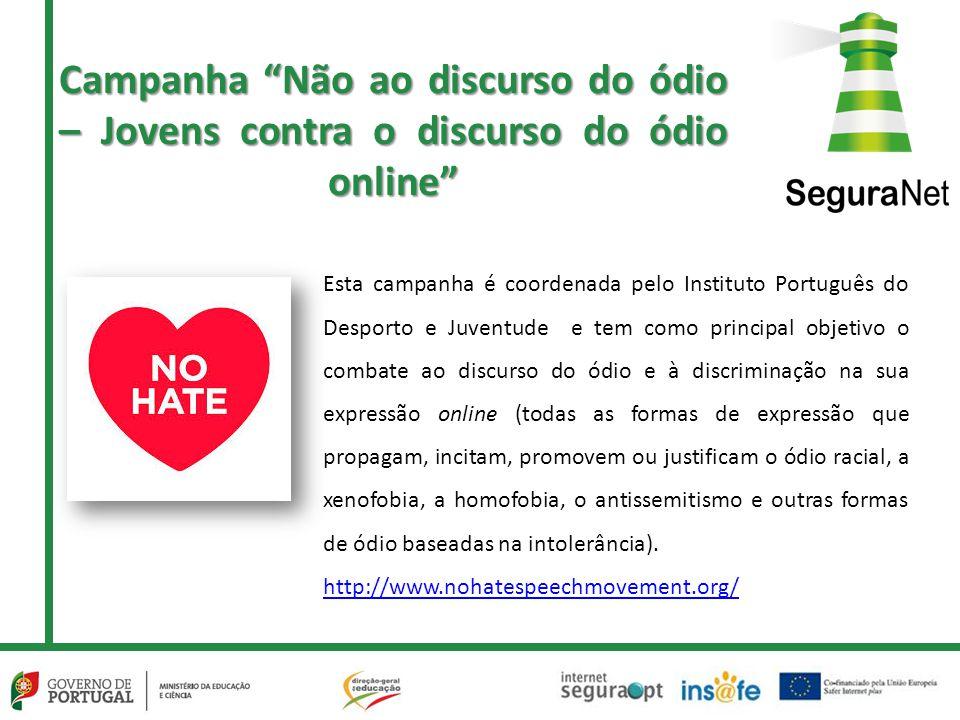 """Campanha """"Não ao discurso do ódio – Jovens contra o discurso do ódio online"""" Esta campanha é coordenada pelo Instituto Português do Desporto e Juventu"""