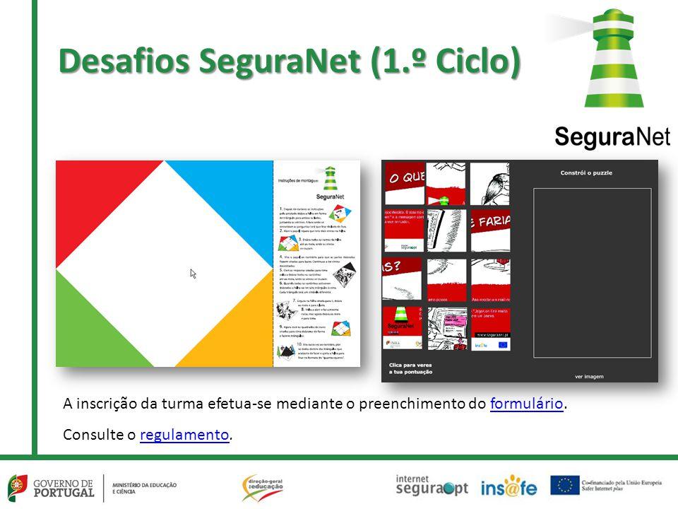 Desafios SeguraNet (1.º Ciclo) A inscrição da turma efetua-se mediante o preenchimento do formulário.formulário Consulte o regulamento.regulamento
